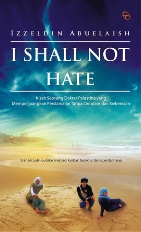 I Shall Not Hate. Photo by Goodreads