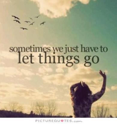Just let it go. Photo credit: www.picturequotes.com