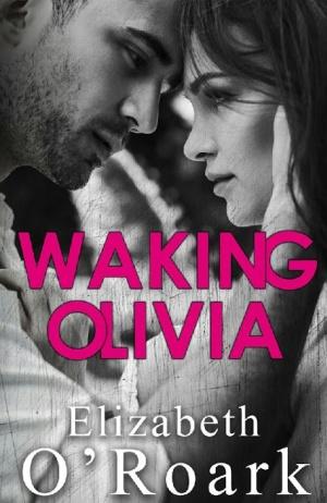 Waking Olivia.