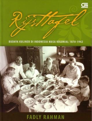 Review: Rijsttafel, Budaya Kuliner di Indonesia Masa Kolonial1870-1942