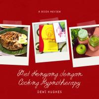 [Review] Diet Kenyang dengan Cooking Hypnotherapy: Jangan Harap Diajarin Ilmu Hipnotis Biar Kenyang Seharian