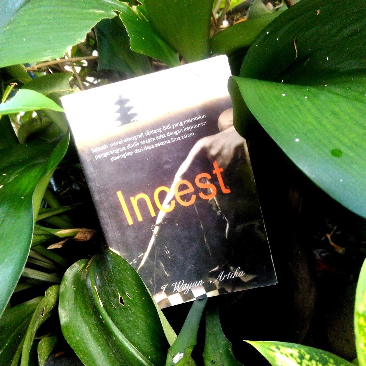 [Review buku]: Incest, ketika belitan adat terpaksa mengaburkan logika