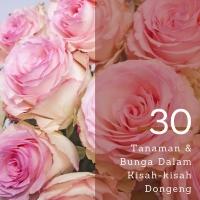 [World of Fairy Tales 1] 30 Tumbuhan dan Bunga dalam Kisah-Kisah Dongeng