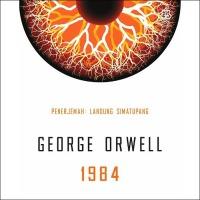 [Review Buku] 1984: Sebuah Dystopia Klasik, Ramalan Masa Depan Dunia dari George Orwell