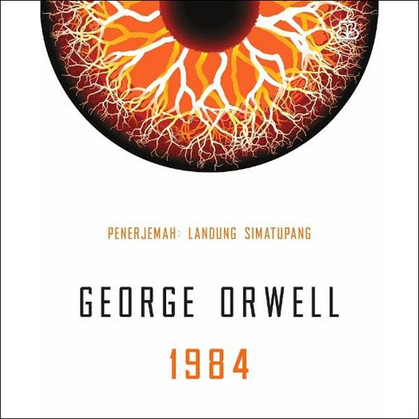 [Review Buku] 1984: Sebuah Dystopia Klasik, Ramalan Masa Depan Dunia dari GeorgeOrwell