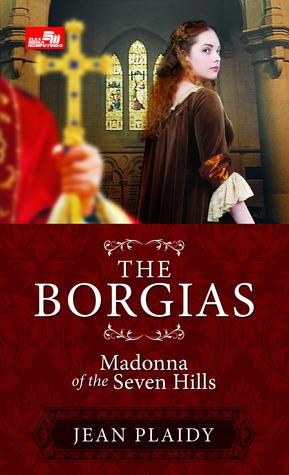 The Borgias: Madonna of The Seven Hills. Photo: Goodreads
