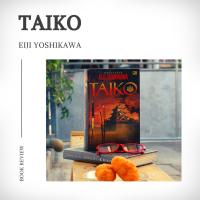 [Review Buku] Taiko, Hebatnya Eiji Yoshikawa dalam Menceritakan Hideyoshi yang 'Membuat Seekor Burung Ingin Berkicau'