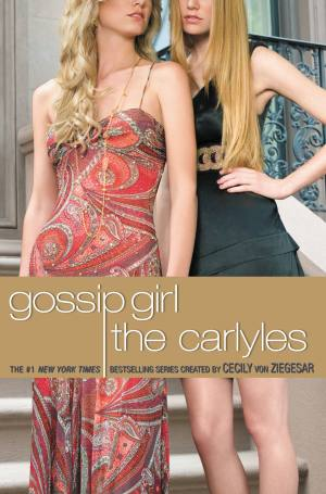 Gossip Girl: The Carlyles (Cecily von Ziegesar). Photo: Amazon.com