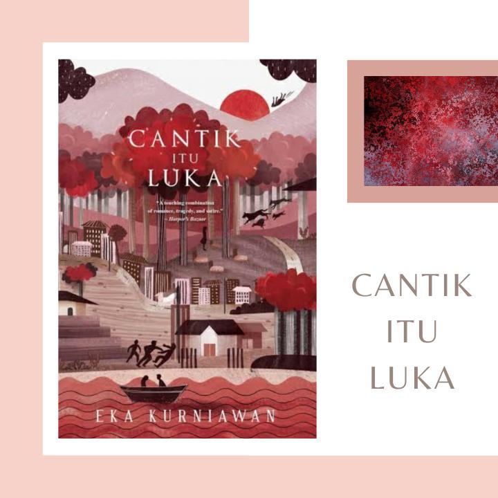 [Review Buku] Cantik Itu Luka oleh EkaKurniawan